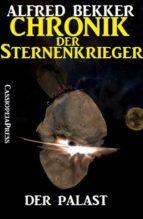 Chronik der Sternenkrieger 10 - Der Palast (Science Fiction Abenteuer) (ebook)