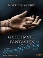 GEHEIMSTE FANTASIEN - BONDAGE PLAY