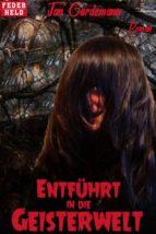 Entführt in die Geisterwelt (ebook)