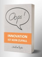 OOPS! INNOVATION IST KEIN ZUFALL