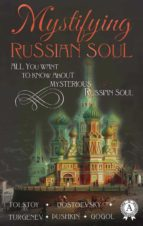 Mystifying Russian soul All you want to know about mysterious Russian soul (ebook)
