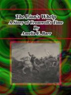 The Lion's Whelp:  A Story of Cromwell's Time (ebook)