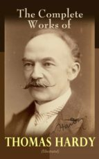 The Complete Works of Thomas Hardy (Illustrated) (ebook)