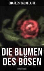 Die Blumen des Bösen (Vollständige deutsche Ausgabe) (ebook)