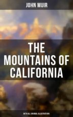 THE MOUNTAINS OF CALIFORNIA (With All Original Illustrations) (ebook)