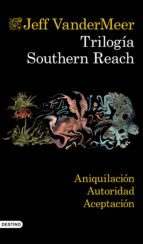 Trilogía Southern Reach (pack) (ebook)