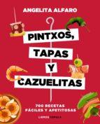 PINTXOS, TAPAS Y CAZUELITAS
