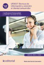 Técnicas de información y atención al cliente/consumidor. COMV0108 - Actividades de venta (ebook)