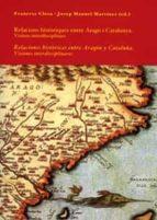RELACIONS HISTÒRIQUES ENTRE ARAGÓ I CATALUNYA. RELACIONES HISTÓRICAS ENTRE ARAGÓN Y CATALUÑA.