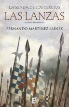 Las lanzas (La senda de los Tercios 1) (ebook)