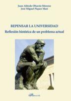 Repensar la Universidad. Reflexión histórica de un problema actual