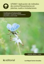 Aplicación de métodos de control fitosanitarios en plantas, suelo e instalaciones. AGAO0208  (ebook)