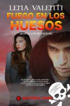 FUEGO EN LOS HUESOS, HASTA LOS HUESOS III