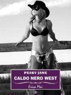 Pesky Jane Caldo nero West: Vol. 3 (ebook)