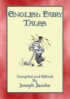 ENGLISH FAIRY TALES - 43 folk and fairy tales from old England (ebook)