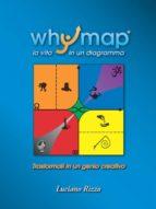 Whymap: tutta la vita in un diagramma (ebook)