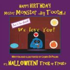 "HAPPY BIRTHDAY Mister Monster ""Big Tooth""! It's Halloween! Trick or Treat? (ebook)"