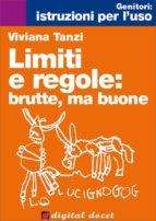 Limiti e regole: brutte, ma buone! (ebook)
