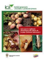 Guía para la vigilancia fitosanitaria del cultivo de la papa (Solanum tuberosum) (ebook)