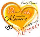 Du und ich und dieser Moment (ebook)