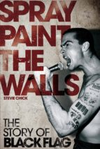 Spray Paint the Walls: The Story of Black Flag (ebook)