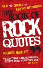 Sex 'n' Drugs 'n' Strong Opinions! The Book of Rock Quotes (ebook)