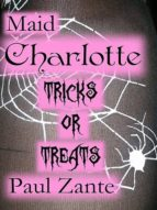 MAID CHARLOTTE TRICKS OR TREATS