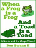 When a Frog is a Frog and a Toad is a Toad (ebook)