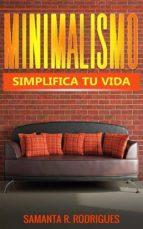 Minimalismo: Simplifica Tu Vida