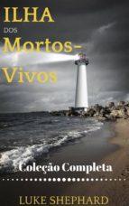 Ilha Dos Mortos-Vivos (Coleção Completa) (ebook)