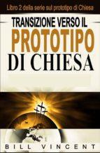 Transizione Verso Il Prototipo Di Chiesa (ebook)