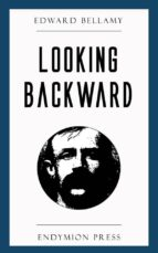 Looking Backward: 2000-1887 (ebook)