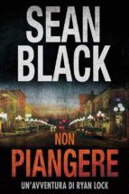 Non Piangere: Serie Di Ryan Lock Vol. 5 (ebook)