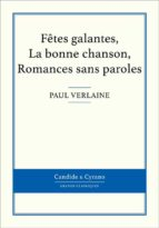 Fêtes galantes, La bonne chanson, Romances sans paroles (ebook)