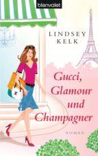 Gucci, Glamour und Champagner (ebook)