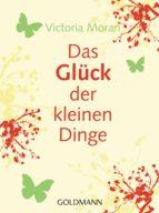 Das Glück der kleinen Dinge - (ebook)