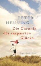 Die Chronik des verpassten Glücks (ebook)