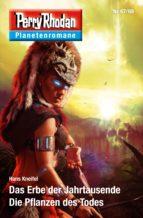 Planetenroman 67 + 68: Das Erbe der Jahrtausende / Die Pflanzen des Todes (ebook)