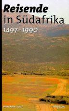 Reisende in Südafrika (1497-1990) (ebook)