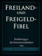 FREILAND- UND FREIGELD-FIBEL