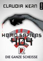 HOMO SAPIENS 404 BAND 12: DIE GANZE SCHEIßE