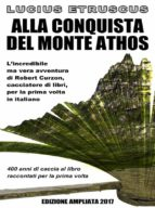 Alla conquista del Monte Athos (Edizione ampliata 2017) (ebook)