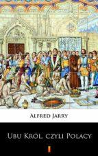 Ubu Król, czyli Polacy (ebook)