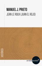 Jean Le Roux (Juan el Rojo) (ebook)
