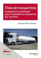 Título de transportista. Competencia profesional para el transporte de mercancías por carretera (ebook)