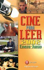 Cine para leer 2002 Enero-junio