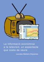 LA INFORMACIÓ ECONÒMICA A LA TELEVISIÓ, UN ESPECTACLE QUE COSTA DE VEURE.