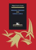 MIRADAS CUBANAS SOBRE GARCÍA LORCA