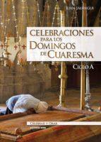 Celebraciones para los domingos de Cuaresma. Ciclo A (ebook)