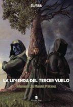 LA LEYENDA DEL TERCER VUELO. VOLUMEN I: LOS MUNDOS PROFANOS